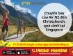 Bay thẳng Singapore-Christchurch nối chuyến HCM từ hãng Air NewZealand